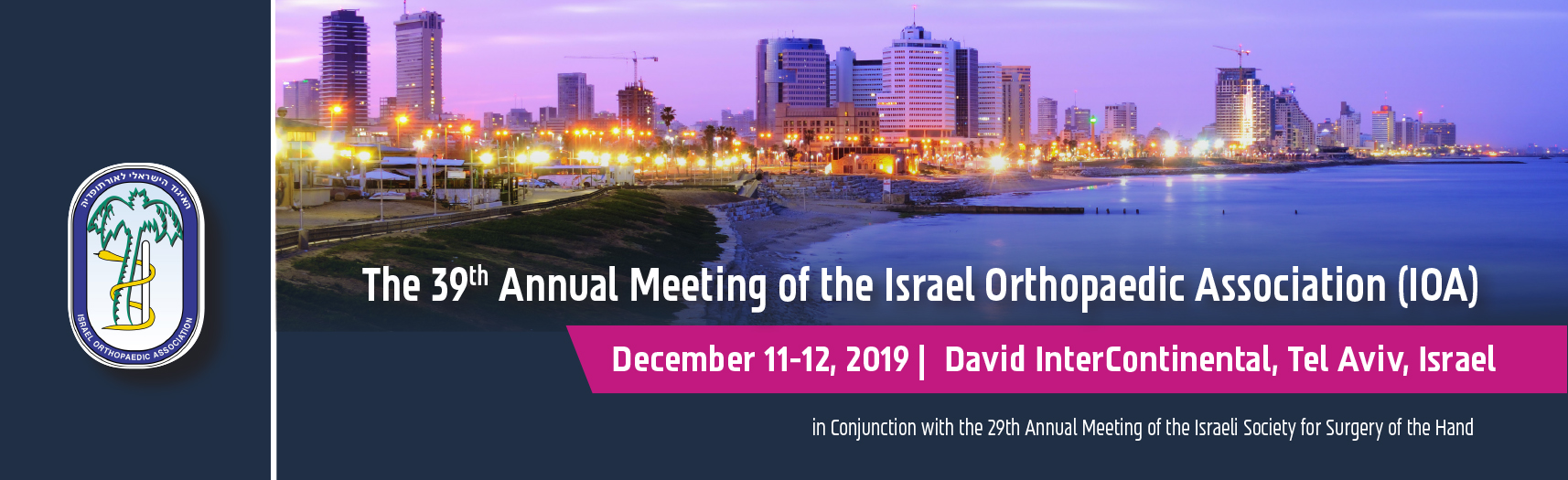 The 39th Annual Meeting of the Israeli Orthopaedics  Association 2019