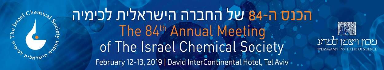The 84th Meeting of The Israel Chemical Society