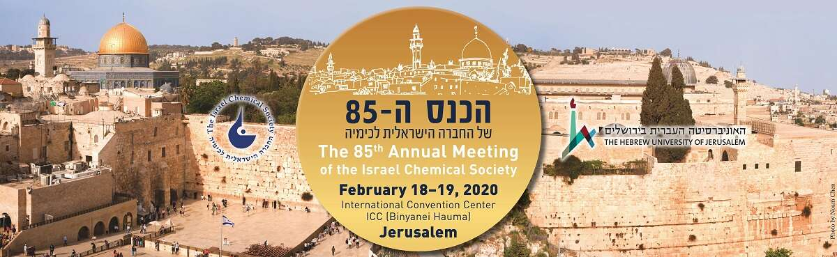 The 85th Meeting of the Israel Chemical Society