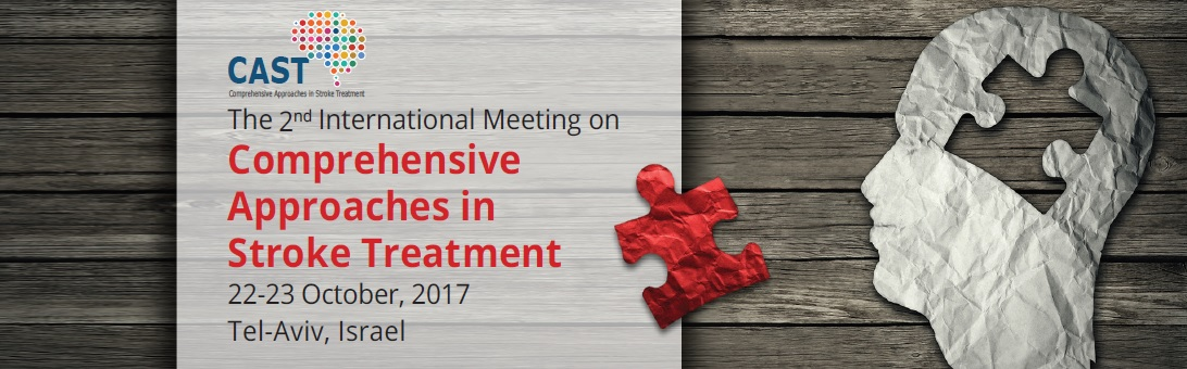 CAST 2017-The 2nd International Meeting on Comprehensive Approaches in Stroke Treatment, 22-23 October, 2017, Tel Aviv