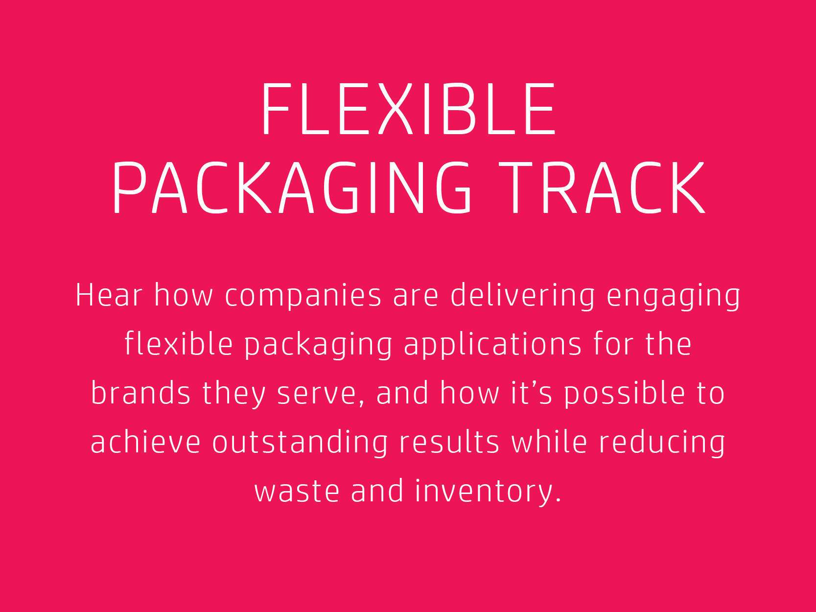 Flexible Packaging Track